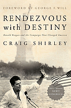 Rendezvous with destiny : Ronald Reagan and the campaign that changed America