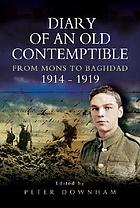 The diary of an old contemptible : private Edward Roe, East Lancashire Regiment, from Mons to Baghdad, 1914-1919