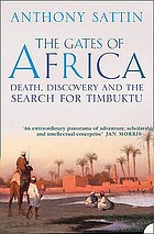 The gates of Africa : death, discovery and the search for Timbuktu
