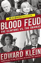 Blood Feud : the Clintons vs. the Obamas.
