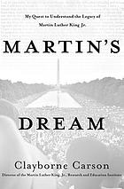 Martin's dream : my journey and the legacy of Martin Luther King Jr.