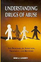 Understanding drugs of abuse : the processes of addiction, treatment, and recovery