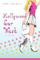 Hollywood car wash : a novel