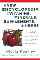 The new encyclopedia of vitamins, minerals, supplements & herbs