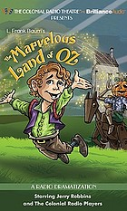 The marvelous land of Oz : a radio dramatization