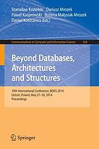 Beyond databases, architectures, and structures : 10th International Conference, BDAS 2014, Ustroń, Poland, May 27-30, 2014, Proceedings