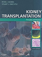 Kidney transplantation : principles and practice