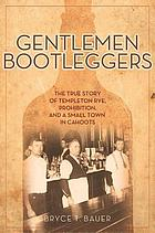 Gentlemen bootleggers : the true story of Templeton Rye, Prohibition, and a small town in cahoots