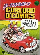 R. Crumb's carload o' comics : an anthology of choice strips and stories, 1968 to 1976--and including a brand-new 14-page story!!