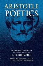 Aristotle's theory of poetry and fine art, with a critical text and translation of the Poetics. With a prefatory essay, Aristotelian literary criticism,