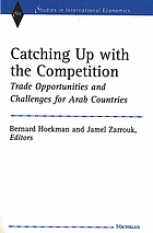 Catching up with the competition : trade opportunities and challenges for Arab countries