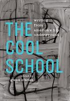 The cool school : writing from America's hip underground