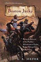 Boston Jacky : being an account of the further adventures of Jacky Faber, taking care of business