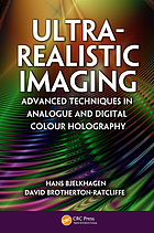 Ultra-realistic imaging : advanced techniques in analogue and digital colour holography