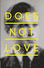 Does not love : a novel