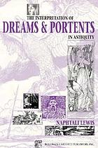 The interpretation of dreams & portents in antiquity