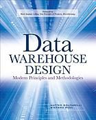 Data warehouse design : modern principles and methodologies