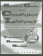 Survival guide for computer literacy : making your way in the world of computers