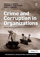 Crime and corruption in organizations : why it occurs and what to do about it