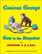 Curious George goes to the hospital,
