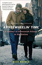 A freewheelin' time : a memoir of Greenwich Village in the sixties