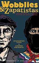 Wobblies and Zapatistas : conversations on Anarchism, Marxism and radical history