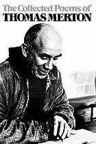 The collected poems of Thomas Merton.