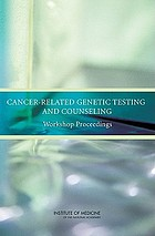 Cancer-related genetic testing and counseling : workshop proceedings