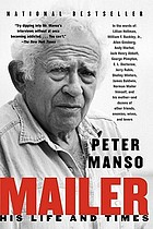 Mailer, his life and times