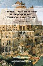Functional specialisation within the language network : effects of cortical dysfunction