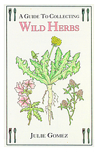 A guide to collecting wild herbs