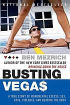 Busting Vegas : the MIT whiz kid who brought the casinos to their knees