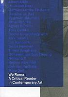 We Roma : a critical reader in contemporary art