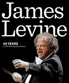 James Levine : 40 years at the Metropolitan Opera.