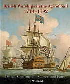 British warships in the age of sail, 1714-1792 : design, construction, careers and fates