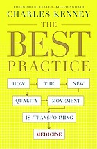The best practice : how the new quality movement is transforming medicine