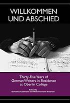 Willkommen und Abschied : thirty-five years of German writers-in-residence at Oberlin College