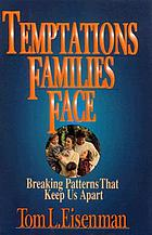 Temptations families face : breaking patterns that keep us apart