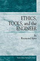 Ethics, tools, and the engineer