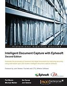 Intelligent document capture with Ephesoft : automate the processing of scanned and digital documents by improving accuracy using web-based open and modern intelligent document capture software