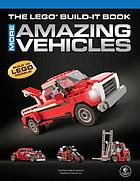 The LEGO build-It book. Volume 2 : more amazing vehicles