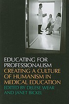 Educating for professionalism : creating a culture of humanism in medical education