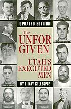 The unforgiven : Utah's executed men