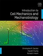 Introduction to cell mechanics and mechanobiology