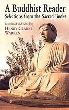 A Buddhist reader : selections from the sacred books
