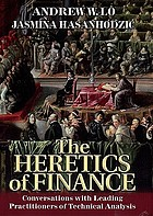 The heretics of finance : conversations with leading practitioners of technical analysis