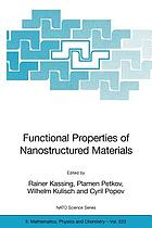 Functional properties of nanostructured materials : [proceedings of the NATO Advanced Study Institute on Functional Properties of Nanostructured Materials, Sozopol, Bulgaria, 3-15 June 2005]