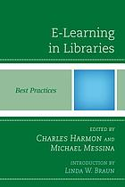 E-learning in libraries : best practices