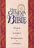 New Geneva study Bible : bringing the light of the Reformation to Scripture : New King James Version