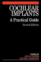 Cochlear implants : a practical guide.